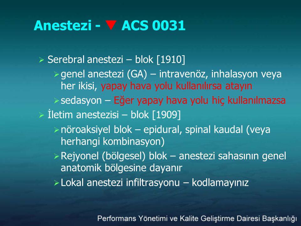 Anestezi -  ACS 0031 Serebral anestezi – blok [1910]